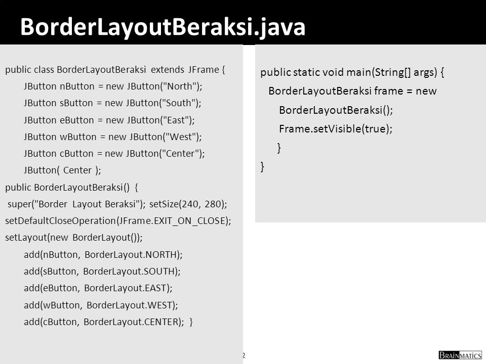 BorderLayoutBeraksi.java public static void main(String[] args) {